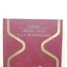 Libros de segunda mano: OVNIS. S.O.S. A LA HUMANIDAD. J.J. BENÍTEZ. PLAZA Y JANÉS, OTROS MUNDOS, PRIMERA EDICIÓN, 1975.. Lote 217988746