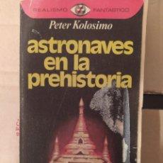 Libros de segunda mano: ASTRONAVES EN LA PREHISTORIA PETER KOLOSIMO ENVIO CERTIFICADO INCLUIDO. Lote 218061857