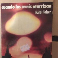 Libros de segunda mano: CUANDO LOS OVNIS ATERRIZAN HANS HOLZER ENVIO CERTIFICADO INCLUIDO. Lote 218062162