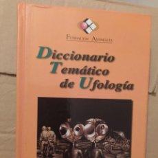 Libros de segunda mano: DICCIONARIO TEMATICO DE UFOLOGIA. FUNDACION ANOMALIA ENVIO CERTIFICADO INCLUIDO. Lote 218062237