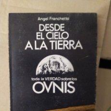 Libros de segunda mano: DESDE EL CIELO A LA TIERRA ANGEL FRANCHETTO ENVIO CERTIFICADO INCLUIDO. Lote 218062368