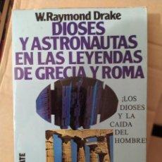 Libros de segunda mano: DIOSES Y ASTRONAUTAS EN LAS LEYENDAS DE GRECIA Y ROMA W RAYMOND DRAKE ENVIO CERTIFICADO INCLUIDO. Lote 218062410
