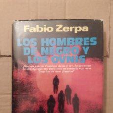 Libros de segunda mano: LOS HOMBRES DE NEGRO YT LOS OVNIS FABIO ZERPA. ENVIO CERTIFICADO INCLUIDO. Lote 218063295