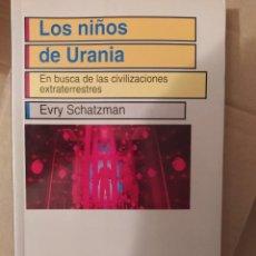 Libros de segunda mano: LOS NIÑOS DE URANTIA EVRY SCHATZMAN DESCATALOGADO ENVIO CERTIFICADO INCLUIDO. Lote 218063352