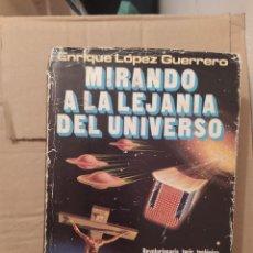 Libros de segunda mano: MIRANDO A LA LEJANIA DEL UNIVERSO ENVIO CERTIFICADO INCLUIDO. Lote 218063601