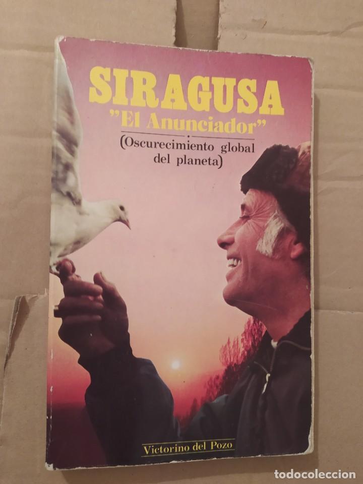 SIRAGUSA EL ANUNCIADOS ENVIO CERTIFICADO INCLUIDO (Libros de Segunda Mano - Parapsicología y Esoterismo - Ufología)