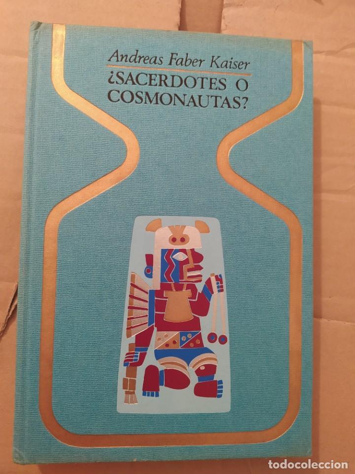 SACERDOTES O COSMONAUTAS ANDREAS FABER KAISER ENVIO CERTIFICADO INCLUIDO (Libros de Segunda Mano - Parapsicología y Esoterismo - Ufología)