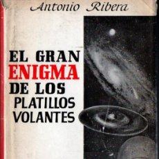 Libros de segunda mano: ANTONIO RIBERA : EL GRAN ENIGMA DE LOS PLATILLOS VOLANTES (POMAIRE, 1966) PRIMERA EDICIÓN. Lote 218393233