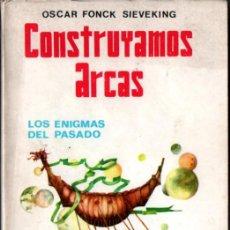 Libros de segunda mano: OSCAR FONCK SIEVEKING : CONSTRUYAMOS ARCAS (CRUZ DEL SUR, 1976). Lote 218393583
