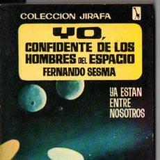 Libros de segunda mano: FERNADO SESMA : YO, CONFIDENTE DE LOS HOMBRES DEL ESPACIO (TESORO JIRAFA, 1965). Lote 218393727