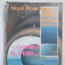 Libros de segunda mano: ¿OVNIS? SÍ, PERO... - MIGUEL PEYRÓ (ED. 7 1/2, COL. SÍ: ESTÁN, 1979, 1.ª ED.) / UFOLOGÍA. Lote 218448190