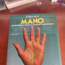 Libros de segunda mano: EL LIBRO DE LA MANO PERSONALIDAD Y DESTINO A TRAVÉS DE LA QUIROMANCIA MARÍA GARDINI PIRÁMIDE. Lote 218710933