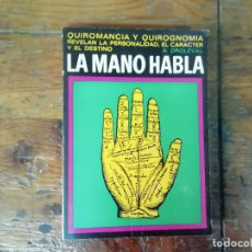 Libros de segunda mano: LA MANO HABLA - A DROLEVAL - QUIROMANCIA QUIROGNOMIA - 2ª EDICIÓN 1973 - ED. IBERIA. Lote 219480458