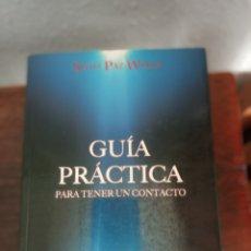Libros de segunda mano: GUÍA PRÁCTICA PARA TENER UN CONTACTO. Lote 219557510
