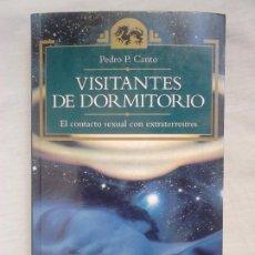 Libros de segunda mano: VISITANTES DE DORMITORIO - PEDRO CANTO - ED. TEMAS DE HOY, 1994 / OVNIS, EXTRATERRESTRES. Lote 220060265