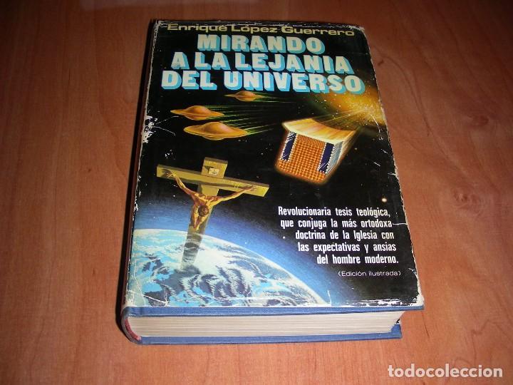 MIRANDO A LA LEJANIA DEL UNIVERSO ENRIQUE LÓPEZ GUERRERO (Libros de Segunda Mano - Parapsicología y Esoterismo - Ufología)