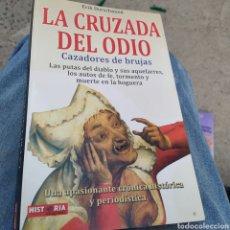 Libros de segunda mano: LA CRUZADA DEL ODIO CAZADORES DE BRUJAS ERIK DURSCHMIED HISTORIA ENIGMAS 2009. Lote 220560825