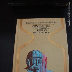 Libros de segunda mano: CONTINENTES HUNDIDOS... ¡TIERRAS DEL FUTURO! SEBASTIÁN FONTRODONA BOADA. COLECCIÓN OTROS MUNDOS. Lote 221415883
