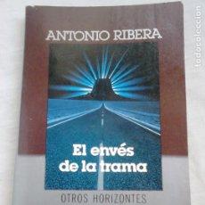 Libros de segunda mano: EL ENVÉS DE LA TRAMA - ANTONIO RIBERA - PLAZA & JANÉS, COL. OTROS HORIZONTES N.º 18, 1987 (1.ª ED.). Lote 221531465