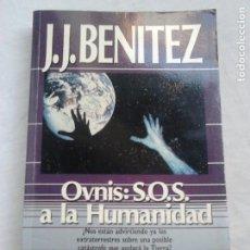 Libros de segunda mano: OVNIS: S.O.S. A LA HUMANIDAD - J. J. BENÍTEZ - DEDICADO POR EL AUTOR - PLAZA & JANÉS, 1988. Lote 221534562