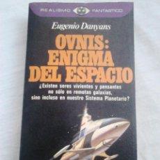 Libros de segunda mano: OVNIS: ENIGMA DEL ESPACIO - EUGENIO DANYANS - COL. REALISMO FANTÁSTICO, 1980 (1.ª ED.). Lote 221538241