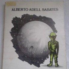 Libros de segunda mano: MANUAL DEL UFÓLOGO - ALBERTO ADELL SABATÉS - ED. 7 1/2, COL. SÍ: ESTÁN, 1979 / UFOLOGÍA, OVNIS. Lote 218659561