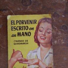 Libros de segunda mano: EL PORVENIR ESCRITO EN SU MANO (TRATADO DE QUIROMANCIA) PYMY 61. Lote 221601705