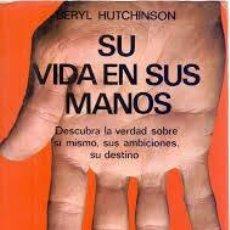 Libros de segunda mano: SU VIDA EN SUS MANOS BERYL HUTCHINSON. Lote 221629396