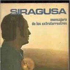 Libros de segunda mano: SIRAGUSA MENSAJERO DE LOS EXTRATERRESTRES VICTORINO DEL POZO. Lote 221688330