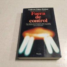 Libri di seconda mano: FUERA DE CONTROL - CRÓNICA EXTRAHUMANA MODERNA - ANDREAS FABER-KAISER - 1ª EDICIÓN - UFOLOGÍA. Lote 243173895