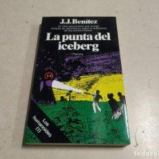 Libros de segunda mano: LA PUNTA DEL ICEBERG - LOS HUMANOIDES (1) - J.J. BENÍTEZ - 1ª EDICIÓN - UFOLOGÍA. Lote 221697940