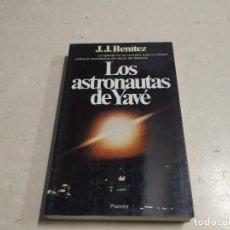 Libros de segunda mano: LOS ASTRONAUTAS DE YAVÉ - J.J. BENÍTEZ - 1ª EDICIÓN - UFOLOGÍA. Lote 221698105