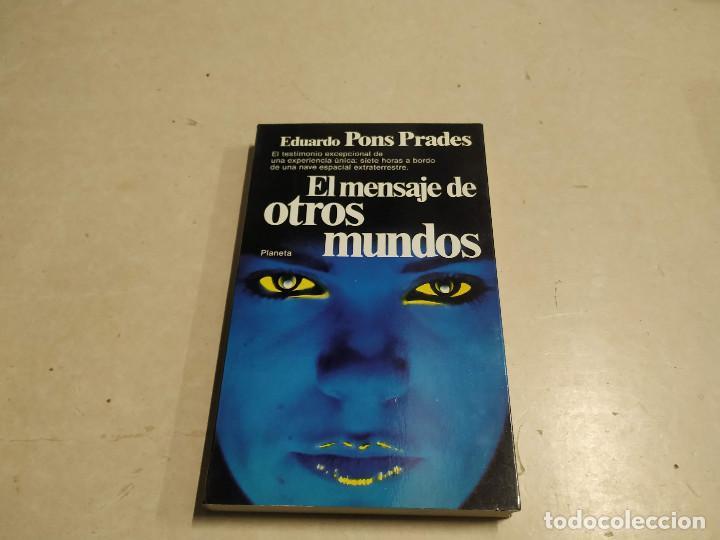 EL MENSAJE DE OTROS MUNDOS - EDUARDO PONS PRADES - 1ª EDICIÓN - UFOLOGÍA (Libros de Segunda Mano - Parapsicología y Esoterismo - Ufología)