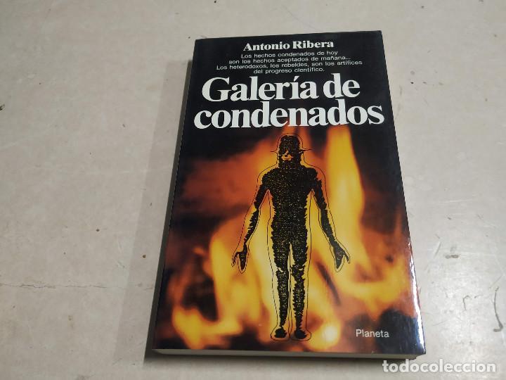 GALERÍA DE CONDENADOS - ANTONIO RIBERA - 1ª EDICIÓN - UFOLOGÍA (Libros de Segunda Mano - Parapsicología y Esoterismo - Ufología)
