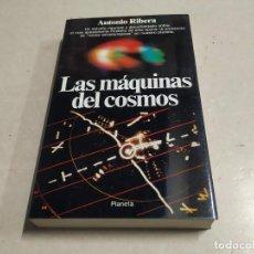 Libros de segunda mano: LAS MÁQUINAS DEL COSMOS - ANTONIO RIBERA - 1ª EDICIÓN - UFOLOGÍA. Lote 221699457