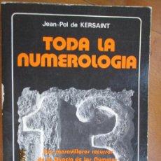 Libros de segunda mano: TODA LA NUMEROLOGIA - JEAN- POL- DE KERSAINT- LA TABLA ESMERALDA -1984 EDAF. Lote 221715202