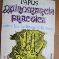 Libros de segunda mano: QUIROMANCIA PRÁCTICA - PAPUS - CÓMO LEER LAS LÍNEAS DE LA MANO - EDICOMUNICACIÓN 1986.. Lote 221829372