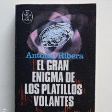 Libros de segunda mano: EL GRAN ENIGMA DE LOS PLATILLOS VOLANTES ANTONIO RIBERA PLAZA Y JANÉS ARCA DE PAPEL 1975. Lote 222053197