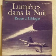 Libros de segunda mano: REVISTA UFOLÓGICA FRANCESA LUMIERES DANS LA NUIT - Nº 330 - NOVIEMBRE-DICIEMBRE 1994 - OVNIS. Lote 222091893