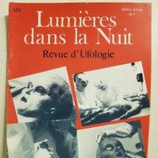 Libros de segunda mano: REVISTA UFOLÓGICA FRANCESA LUMIERES DANS LA NUIT - Nº 333 - MAYO-JUNIO 1995 - OVNIS. Lote 222092005