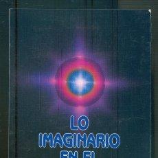 Libros de segunda mano: NUMULITE L0176 LO IMAGINARIO EN EL CONTACTO OVNI DENNIS STILLINGS EDITORIAL HEPTADA OVNIS. Lote 222190946