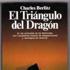 Libros de segunda mano: EL TRIÁNGULO DEL DRAGÓN CHARLES BERLITZ. Lote 222243690