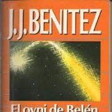 Libros de segunda mano: EL OVNI DE BELÉN JUAN JOSÉ BENITEZ. Lote 222244192