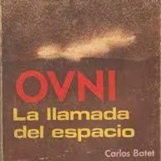 Libros de segunda mano: OVNI LA LLAMADA DEL ESPACIO CARLOS BATET Y 4 TÍTULOS MÁS DE OVNIS. Lote 222247132