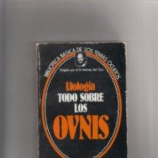 Libros de segunda mano: UFOLOGÍA. TODO SOBRE LOS OVNIS. Lote 222275211