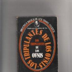 Libros de segunda mano: LOS TRIPULANTES DE LOS OVNIS. Lote 222276290