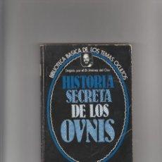 Libros de segunda mano: HISTORIA SECRETA DE LOS OVNIS. Lote 222277522