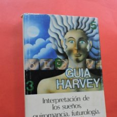 Libros de segunda mano: GUÍA HARVEY. INTERPRETACIÓN DE LOS SUEÑOS, QUIROMANCIA, FUTUROLOGÍA, SIGNOS DEL ZODIACO. 1978.. Lote 222417148