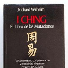 Libros de segunda mano: I CHING. EL LIBRO DE LAS MUTACIONES. R. WILHELM. PROLOGO DE C. G. JUNG. EDHASA.. Lote 222627087
