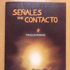 Libros de segunda mano: SEÑALES DE CONTACTO / TRIGUEIRINHO / 3ª ED 1991. EDITORIAL KIER. Lote 222656503
